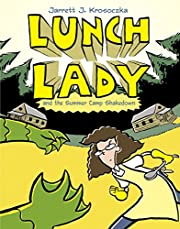 Lunch Lady and the Summer Camp Shakedown:…