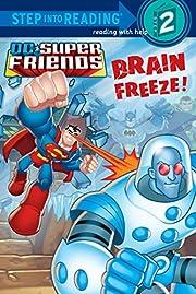 Brain Freeze! (DC Super Friends) (Step into…