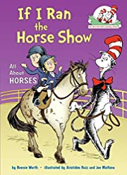 If I Ran the Horse Show: All About Horses…