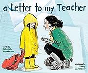 A Letter to My Teacher de Deborah Hopkinson