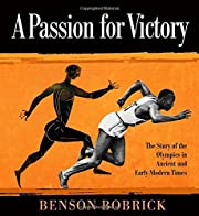 A Passion for Victory: The Story of the…
