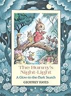 The Bunny's Night-Light: A Glow-in-the-Dark…