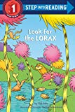 Look for the Lorax (Dr. Seuss) (Step into…