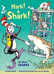 Hark! A Shark!: All About Sharks (Cat in the…