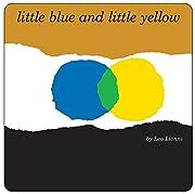 Little Blue and Little Yellow por Leo Lionni