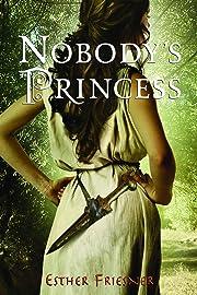 Nobody's Princess (Princesses of Myth)…