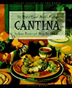Cantina: The Best of Casual Mexican Cooking…