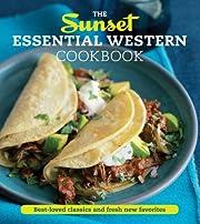 The Sunset Essential Western Cookbook:…