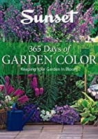 365 Days of Garden Color by Editors of…