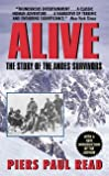 Alive: The Story of the Andes Survivors (1974) (Book) written by Piers Paul Read