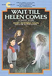 Wait til Helen Comes by Mary Downing Hahn