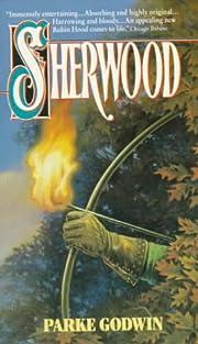 Sherwood por Parke Godwin