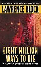 Eight Million Ways To Die: A Matthew Scudder…
