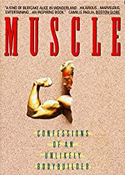 Muscle: Confessions of an Unlikely…