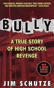 Bully: A True Story Of High School Revenge…