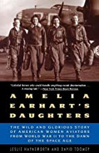 Amelia Earhart's Daughters: The Wild and…