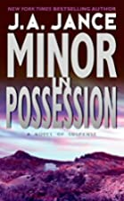 Minor in Possession by J. A. Jance
