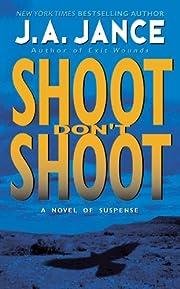 Shoot Don't Shoot: A Joanna Brady Mystery av…