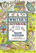 A Writer's Notebook: Unlocking the Writer…