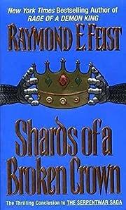 Shards of a Broken Crown de Raymond Feist