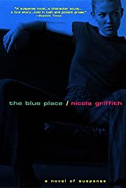 The Blue Place af Nicola Griffith