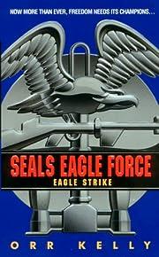 Eagle Strike (Seals Eagle Force) de Orr…