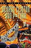 George Clinton & P-Funk : an oral history / edited by Dave Marsh