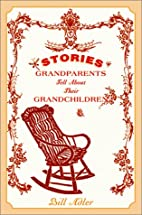 Stories Grandparents Tell About Their…