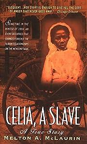Celia, A Slave de Melton A McLaurin