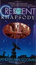 Crescent City Rhapsody by Kathleen Ann…