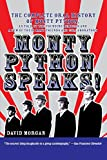 Monty Python speaks! : John Cleese, Terry Gilliam, Eric Idle, Terry Jones, and Michael Palin (and a few of their friends and collaborators) recount an amazing, and silly, thirty-year spree in television and film-- in their own words, squire! / [interviewed by] David Morgan