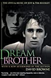 Dream brother : the lives and music of Jeff and Tim Buckley / David Browne