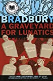 A Graveyard for Lunatics (1990) (Book) written by Ray Bradbury