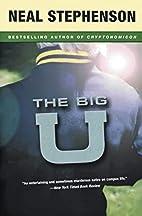 The Big U by Neal Stephenson