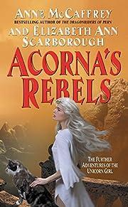 Acorna's Rebels por Anne Mccaffrey