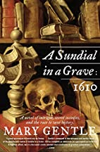 A Sundial in a Grave: 1610: A Novel by Mary…