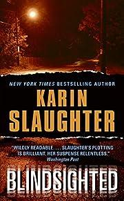 Blindsighted de Karin Slaughter