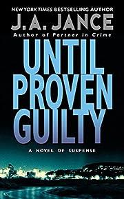 Until Proven Guilty – tekijä: J. A. Jance