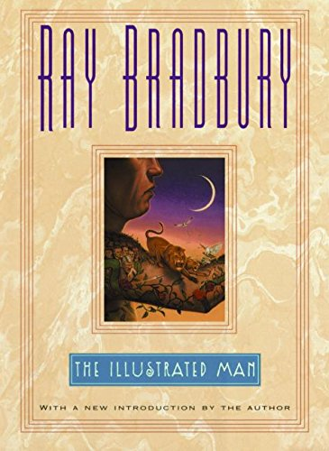 the illustrated man The illustrated man is classic bradbury - a collection of tales that breathe and move, animated by sharp, intaken breath and flexing muscle.