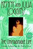 The unimaginable life : lessons learned on the path of love / Kenny and Julia Loggins