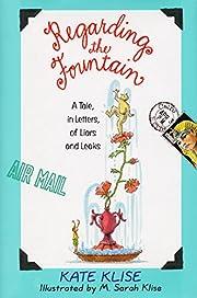 Regarding the Fountain: A Tale, in Letters,…