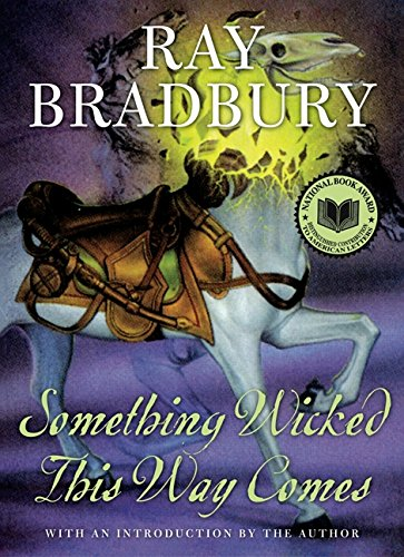 Something Wicked This Way Comes written by Ray Bradbury