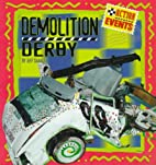 Demolition Derby (Action Events) by Jeff…