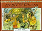 My Life With the Indians: The Story of Mary…
