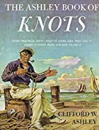 The Ashley Book of Knots by Clifford Ashley