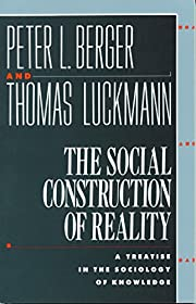 The Social Construction of Reality: A…