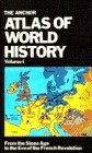 The Anchor Atlas of World History, Vol. 1…