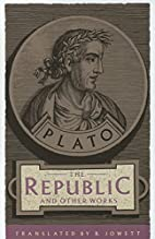 The Republic and Other Works by Plato