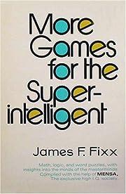 More Games for the Super Intelligent af…
