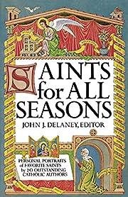 Saints for All Seasons por John J. Delaney